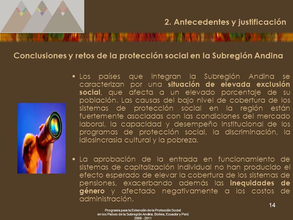 Programa para la Extensión de la Protección Social en los Países de la Subregión Andina, Bolivia, Ecuador y Perú 2009 - 2011 14 Conclusiones y retos d