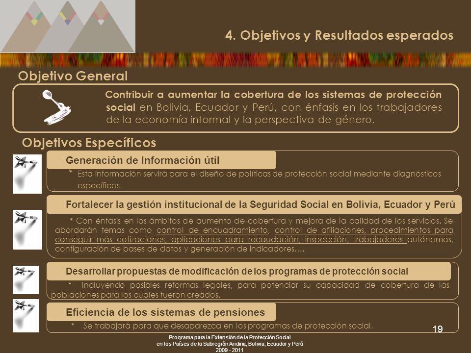 Programa para la Extensión de la Protección Social en los Países de la Subregión Andina, Bolivia, Ecuador y Perú 2009 - 2011 19 Contribuir a aumentar