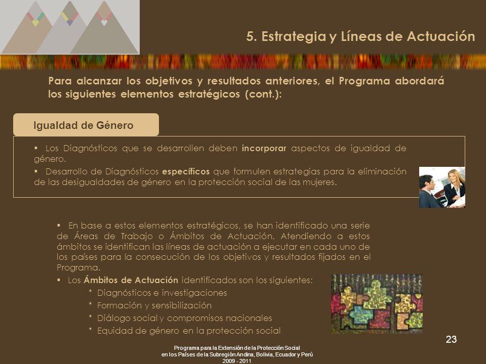 Programa para la Extensión de la Protección Social en los Países de la Subregión Andina, Bolivia, Ecuador y Perú 2009 - 2011 23 Para alcanzar los obje