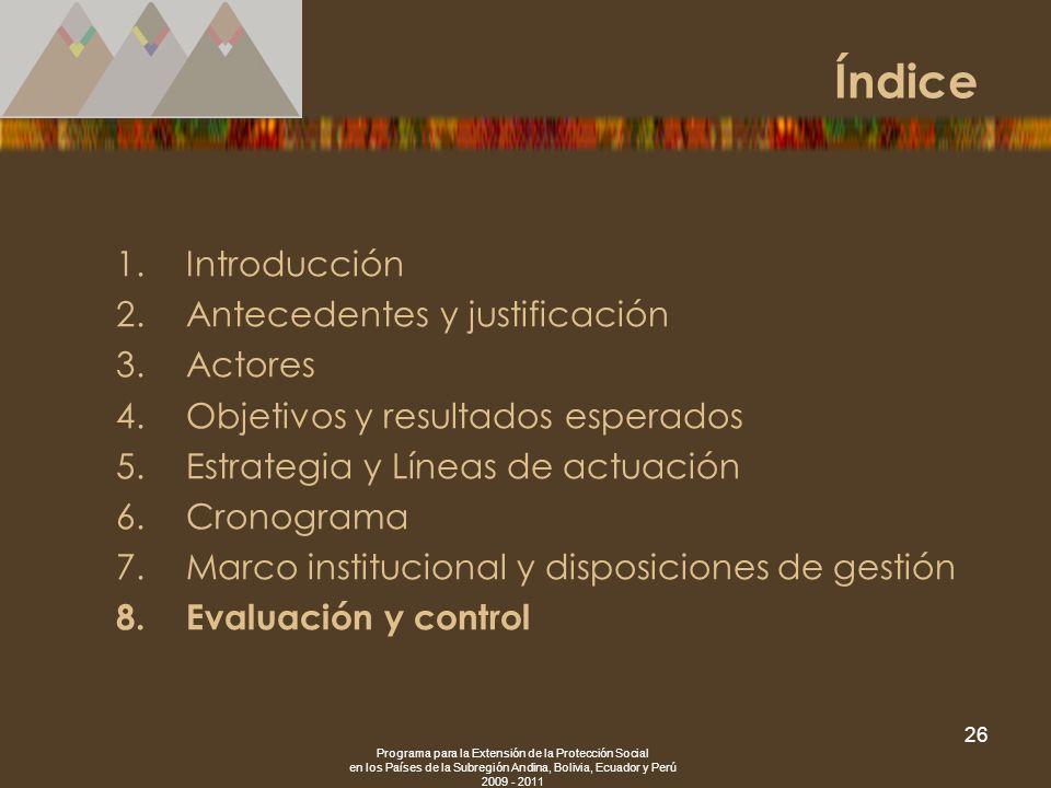 Programa para la Extensión de la Protección Social en los Países de la Subregión Andina, Bolivia, Ecuador y Perú 2009 - 2011 26 1.Introducción 2.Antec