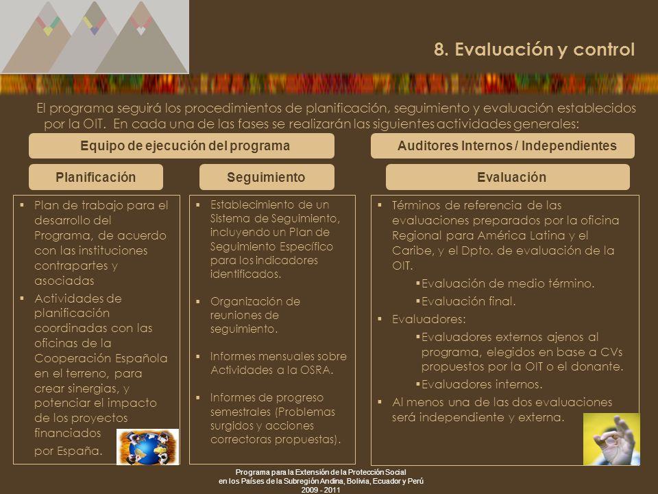 Programa para la Extensión de la Protección Social en los Países de la Subregión Andina, Bolivia, Ecuador y Perú 2009 - 2011 27 8. Evaluación y contro