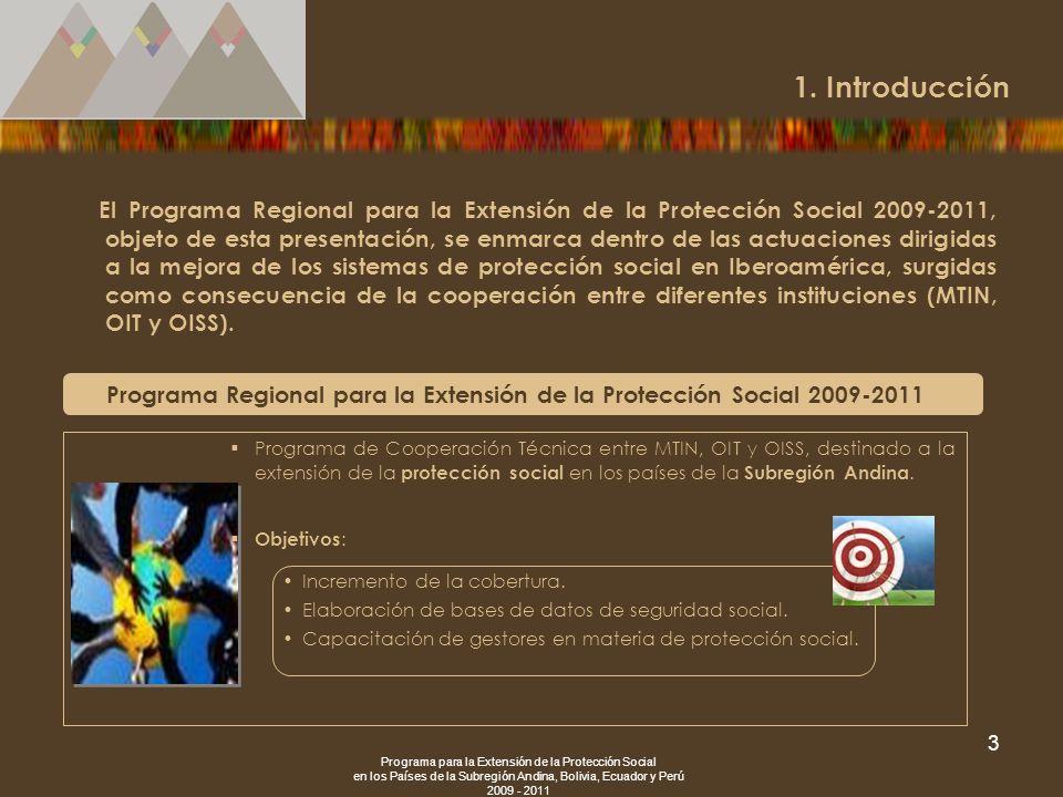 Programa para la Extensión de la Protección Social en los Países de la Subregión Andina, Bolivia, Ecuador y Perú 2009 - 2011 3 El Programa Regional pa