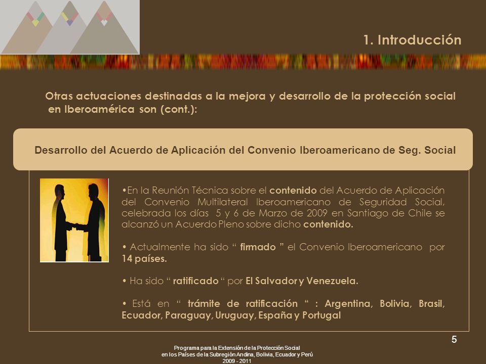 Programa para la Extensión de la Protección Social en los Países de la Subregión Andina, Bolivia, Ecuador y Perú 2009 - 2011 5 Otras actuaciones desti