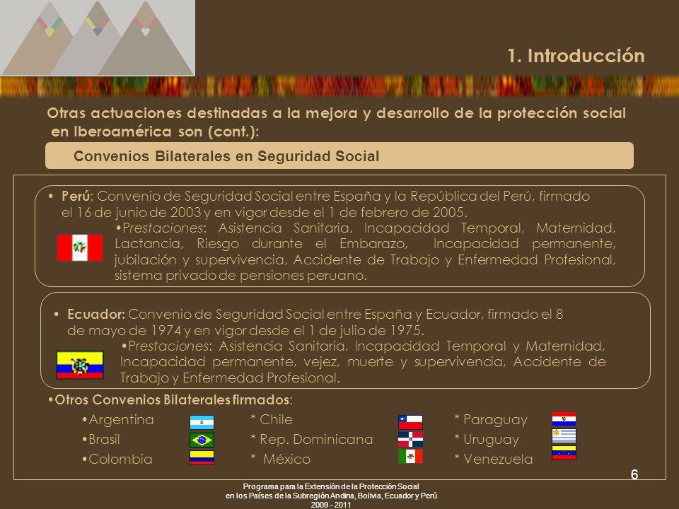 Programa para la Extensión de la Protección Social en los Países de la Subregión Andina, Bolivia, Ecuador y Perú 2009 - 2011 6 Otras actuaciones desti