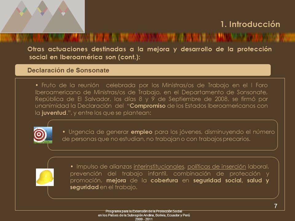 Programa para la Extensión de la Protección Social en los Países de la Subregión Andina, Bolivia, Ecuador y Perú 2009 - 2011 7 Otras actuaciones desti