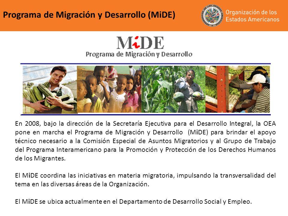 En 2008, bajo la dirección de la Secretaría Ejecutiva para el Desarrollo Integral, la OEA pone en marcha el Programa de Migración y Desarrollo (MiDE)