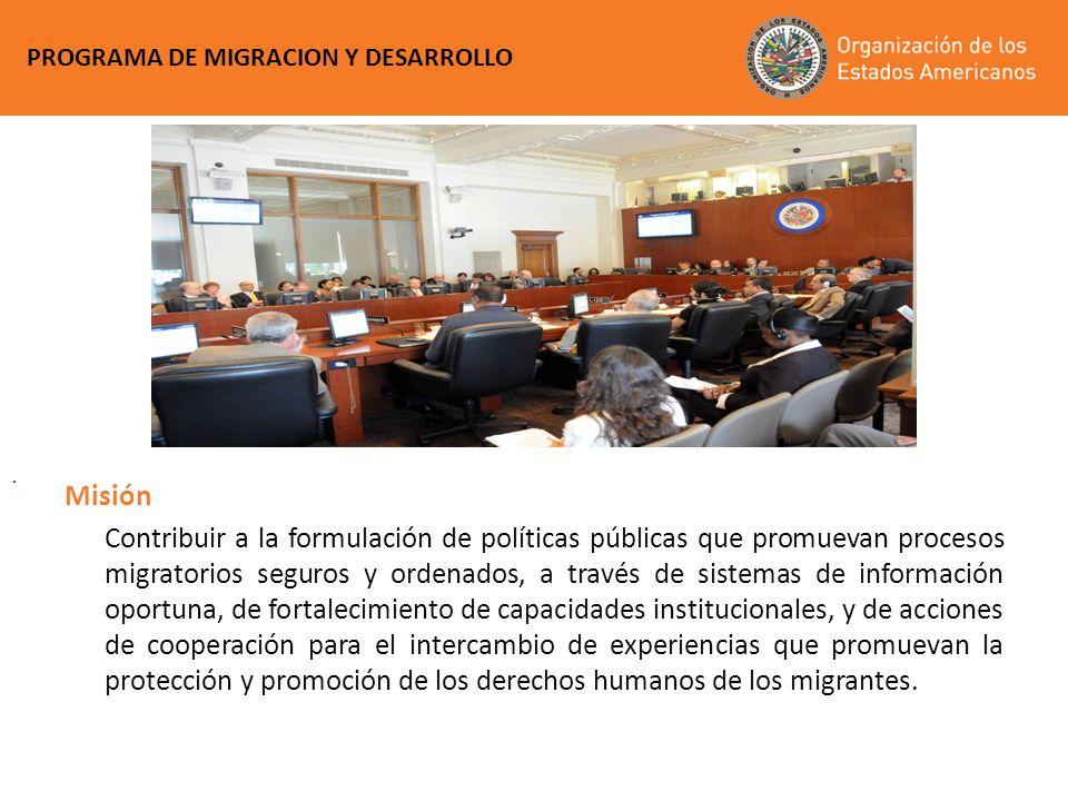 .. Misión Contribuir a la formulación de políticas públicas que promuevan procesos migratorios seguros y ordenados, a través de sistemas de informació