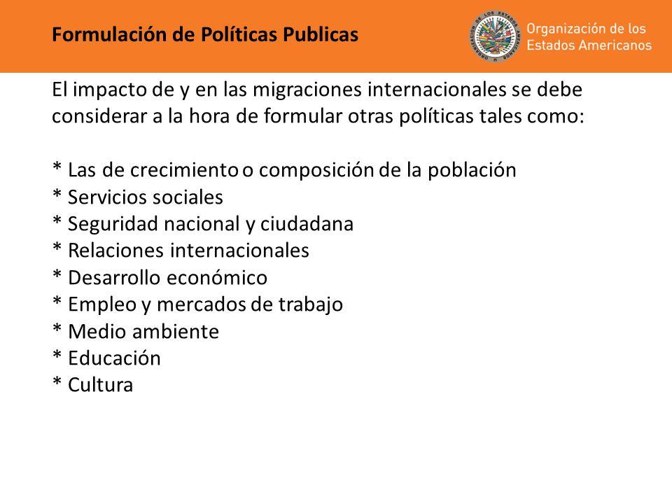 El impacto de y en las migraciones internacionales se debe considerar a la hora de formular otras políticas tales como: * Las de crecimiento o composi