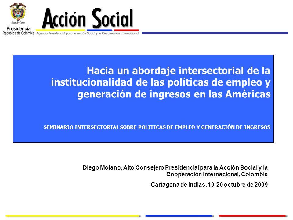 Hacia un abordaje intersectorial de la institucionalidad de las políticas de empleo y generación de ingresos en las Américas SEMINARIO INTERSECTORIAL