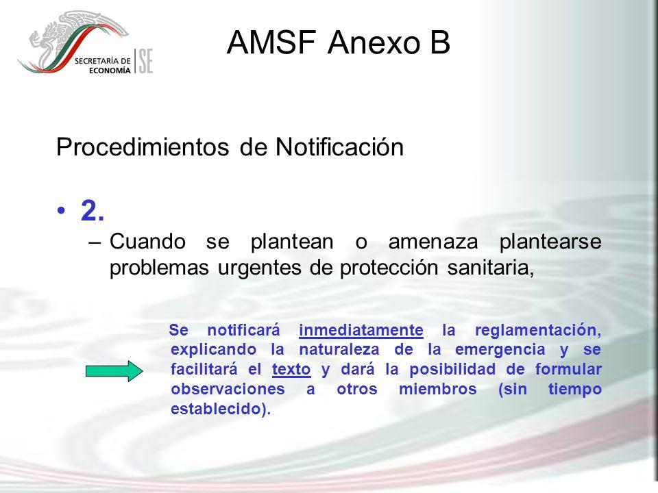 AMSF Anexo B Procedimientos de Notificación 2. –Cuando se plantean o amenaza plantearse problemas urgentes de protección sanitaria, Se notificará inme