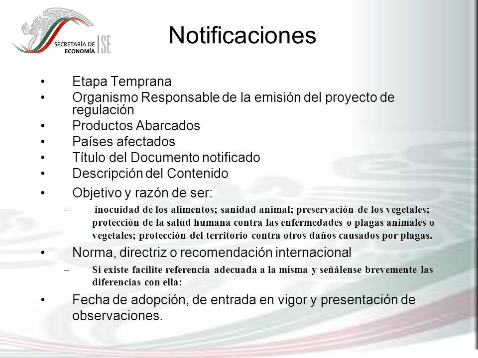 Notificaciones Etapa Temprana Organismo Responsable de la emisión del proyecto de regulación Productos Abarcados Países afectados Título del Documento