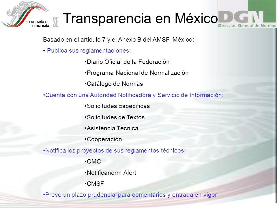 Transparencia en México Basado en el articulo 7 y el Anexo B del AMSF, México: Publica sus reglamentaciones: Diario Oficial de la Federación Programa
