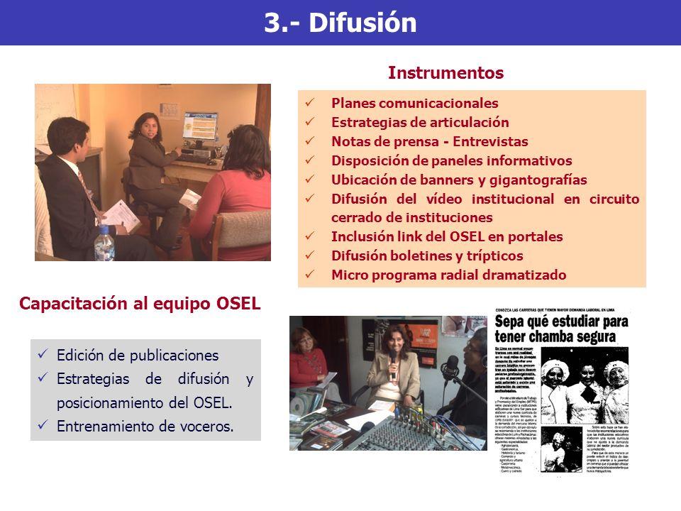3.- Difusión Planes comunicacionales Estrategias de articulación Notas de prensa - Entrevistas Disposición de paneles informativos Ubicación de banner