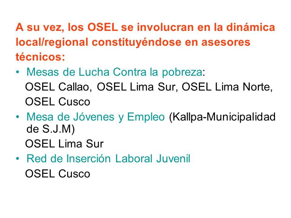 A su vez, los OSEL se involucran en la dinámica local/regional constituyéndose en asesores técnicos: Mesas de Lucha Contra la pobreza: OSEL Callao, OS