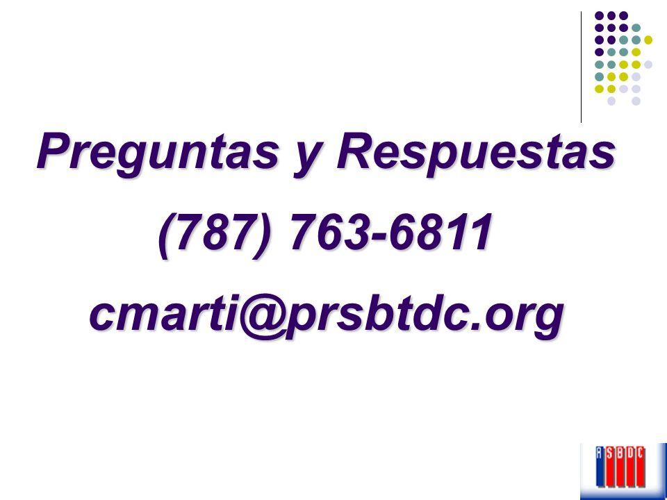 Preguntas y Respuestas (787) 763-6811 cmarti@prsbtdc.org