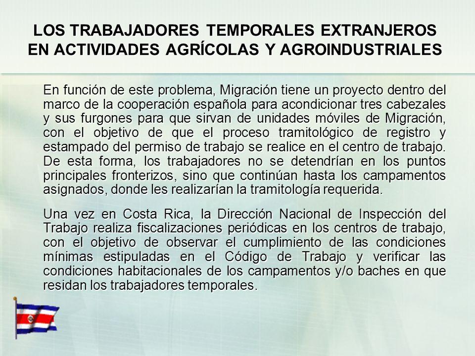 LOS TRABAJADORES TEMPORALES EXTRANJEROS EN ACTIVIDADES AGRÍCOLAS Y AGROINDUSTRIALES En caso de requerir fuerza de trabajo nicaraguense, la firma debe