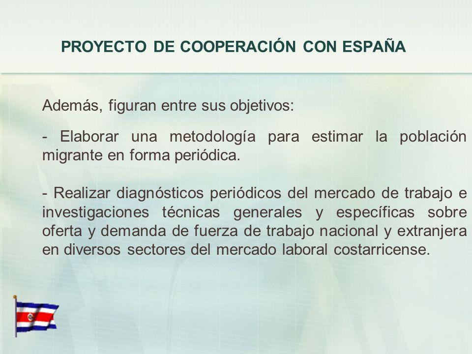 PROYECTO DE COOPERACIÓN CON ESPAÑA garantizar la protección de los derechos laborales de todos los trabajadores, en especial de los extranjeros. Uno d