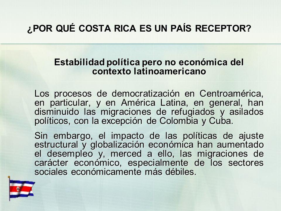 ¿POR QUÉ COSTA RICA ES UN PAÍS RECEPTOR? El dinamismo de su economía El crecimiento económico que muestra Costa Rica desde hace varios años, ha sido u