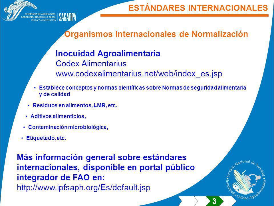 ESTÁNDARES INTERNACIONALES Más información general sobre estándares internacionales, disponible en portal público integrador de FAO en: http://www.ipf