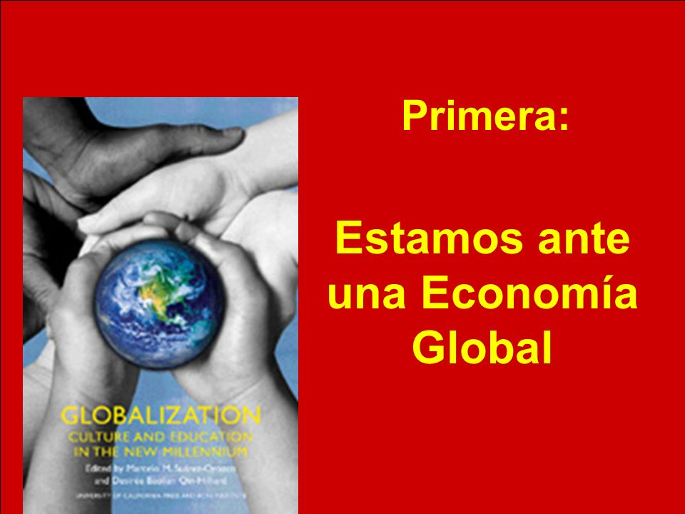 Estamos ante una Economía Global Primera: