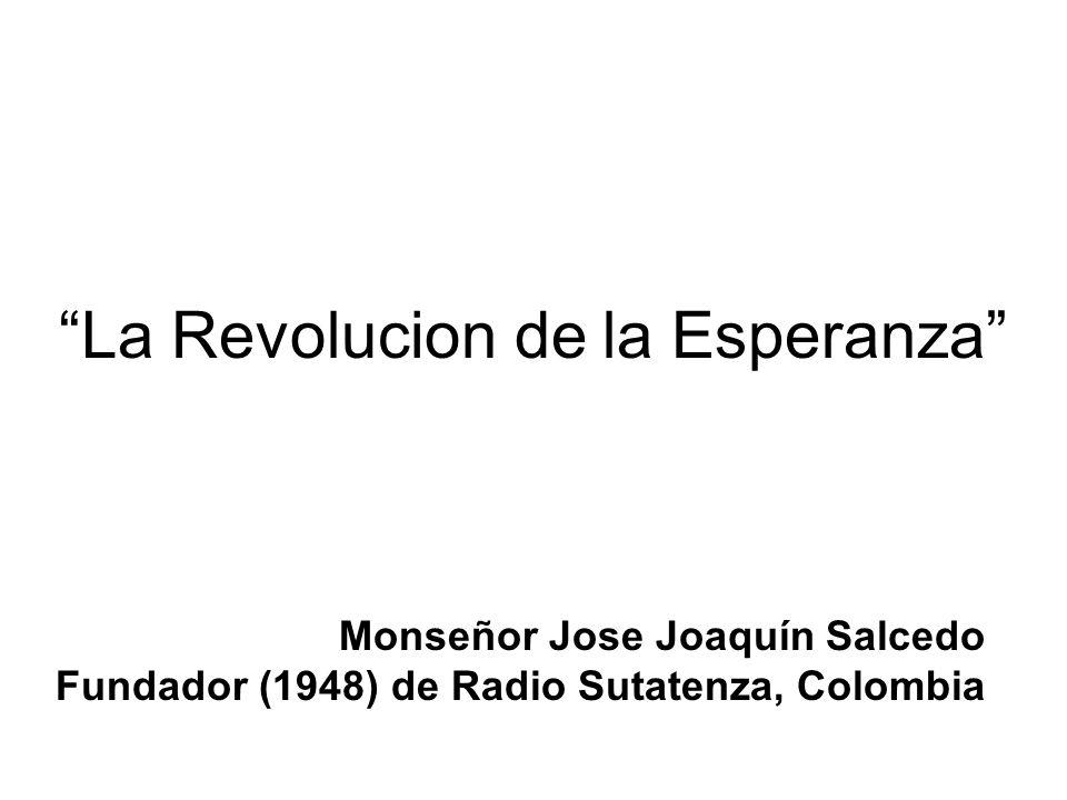 La Revolucion de la Esperanza Monseñor Jose Joaquín Salcedo Fundador (1948) de Radio Sutatenza, Colombia