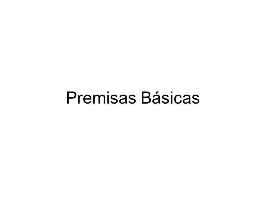 Premisas Básicas