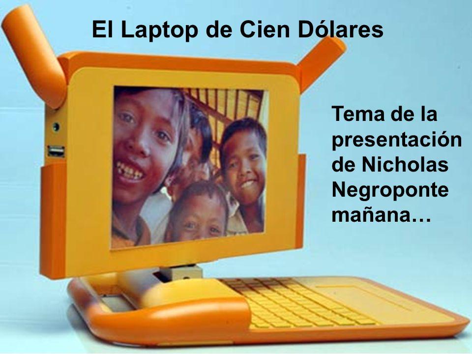 El Laptop de Cien Dólares Tema de la presentación de Nicholas Negroponte mañana…