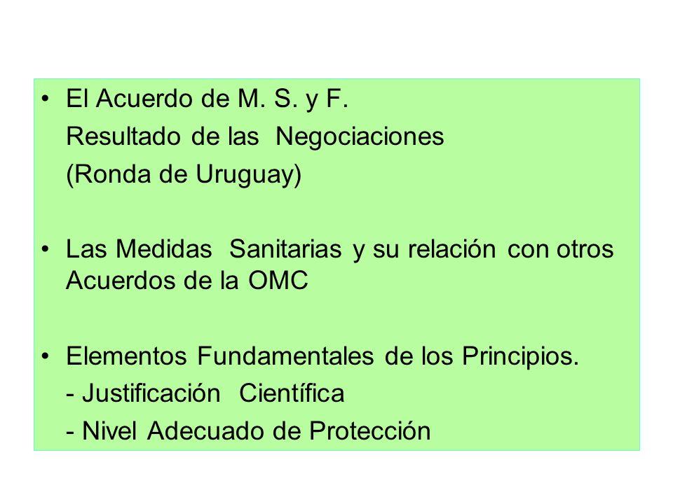 El Acuerdo de M. S. y F. Resultado de las Negociaciones (Ronda de Uruguay) Las Medidas Sanitarias y su relación con otros Acuerdos de la OMC Elementos