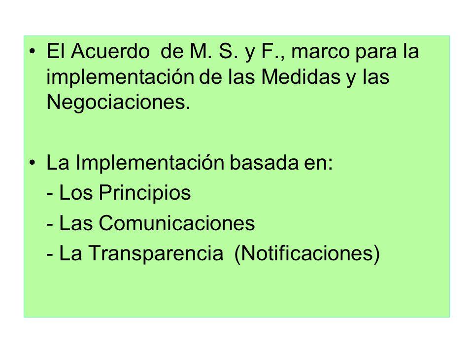 El Acuerdo de M. S. y F., marco para la implementación de las Medidas y las Negociaciones. La Implementación basada en: - Los Principios - Las Comunic