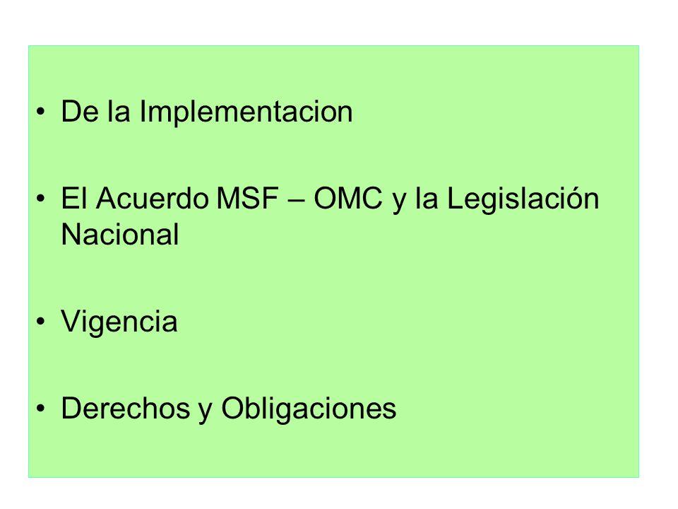 De la Implementacion El Acuerdo MSF – OMC y la Legislación Nacional Vigencia Derechos y Obligaciones