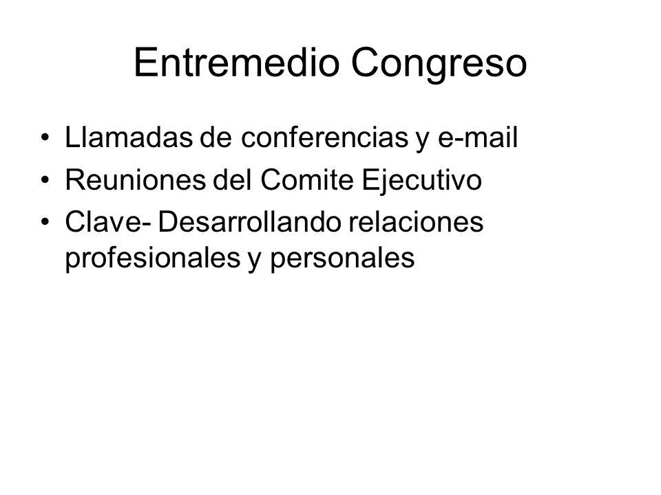 Entremedio Congreso Llamadas de conferencias y e-mail Reuniones del Comite Ejecutivo Clave- Desarrollando relaciones profesionales y personales