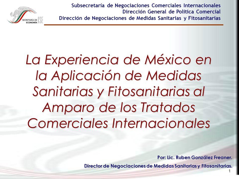 1 La Experiencia de México en la Aplicación de Medidas Sanitarias y Fitosanitarias al Amparo de los Tratados Comerciales Internacionales Subsecretaría