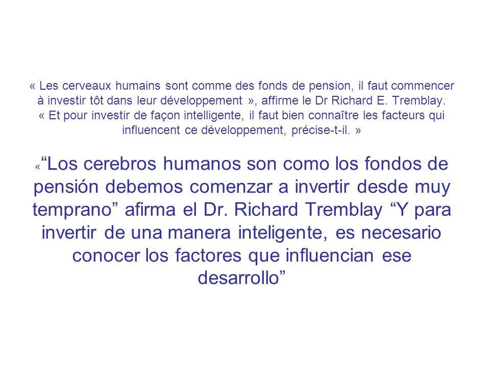 « Les cerveaux humains sont comme des fonds de pension, il faut commencer à investir tôt dans leur développement », affirme le Dr Richard E.