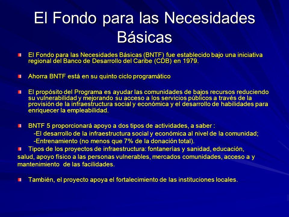 El Fondo para las Necesidades Básicas El Fondo para las Necesidades Básicas (BNTF) fue establecido bajo una iniciativa regional del Banco de Desarrollo del Caribe (CDB) en 1979.