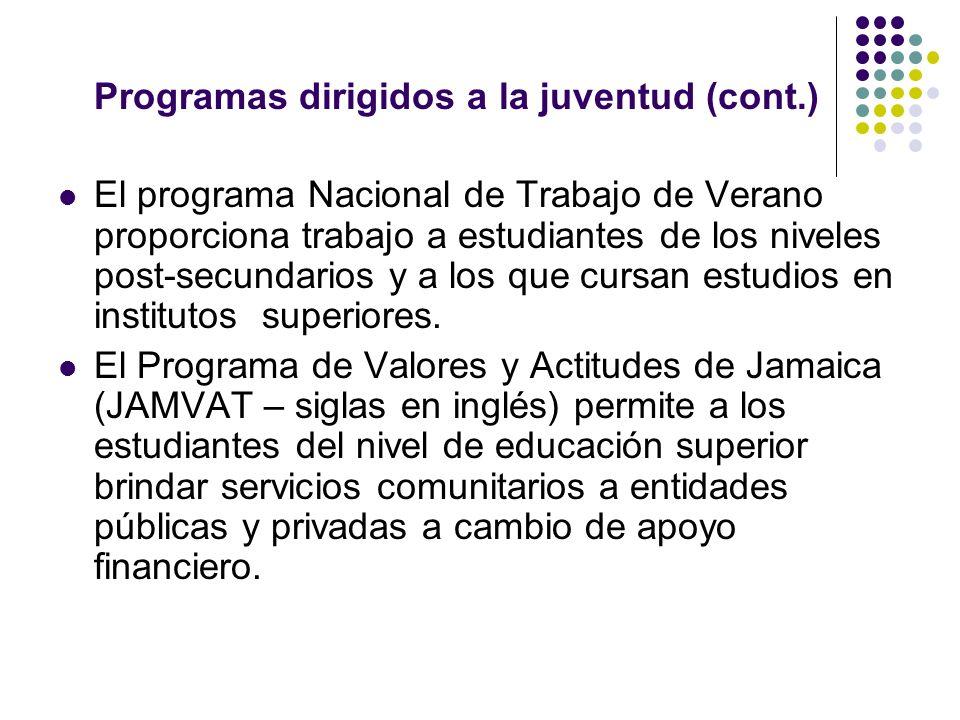 Programas dirigidos a la juventud (cont.) El programa Nacional de Trabajo de Verano proporciona trabajo a estudiantes de los niveles post-secundarios y a los que cursan estudios en institutos superiores.