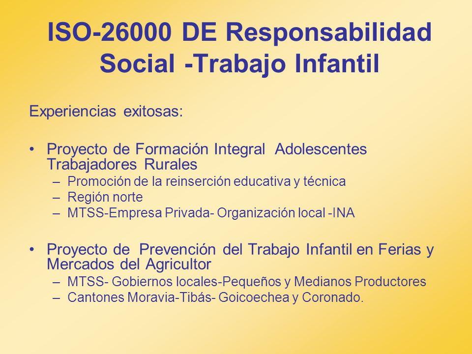 ISO-26000 DE Responsabilidad Social -Trabajo Infantil Experiencias exitosas: Proyecto de Formación Integral Adolescentes Trabajadores Rurales –Promoci