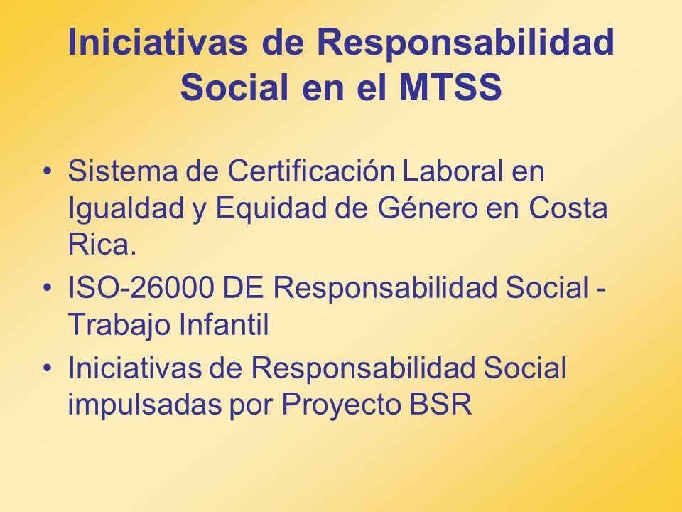 Iniciativas de Responsabilidad Social en el MTSS Sistema de Certificación Laboral en Igualdad y Equidad de Género en Costa Rica. ISO-26000 DE Responsa
