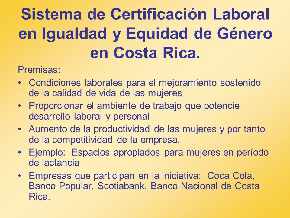 Sistema de Certificación Laboral en Igualdad y Equidad de Género en Costa Rica. Premisas: Condiciones laborales para el mejoramiento sostenido de la c