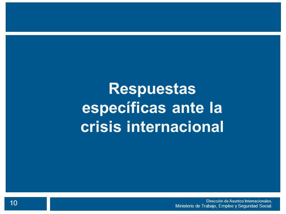10 Dirección de Asuntos Internacionales, Ministerio de Trabajo, Empleo y Seguridad Social.
