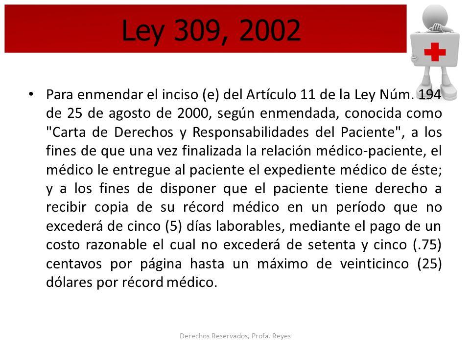 Derechos Reservados, Profa. Reyes Ley 309, 2002 Para enmendar el inciso (e) del Artículo 11 de la Ley Núm. 194 de 25 de agosto de 2000, según enmendad
