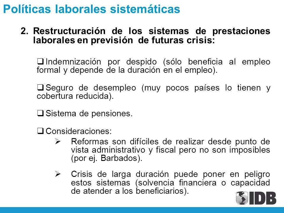 2.Restructuración de los sistemas de prestaciones laborales en previsión de futuras crisis: Indemnización por despido (sólo beneficia al empleo formal y depende de la duración en el empleo).