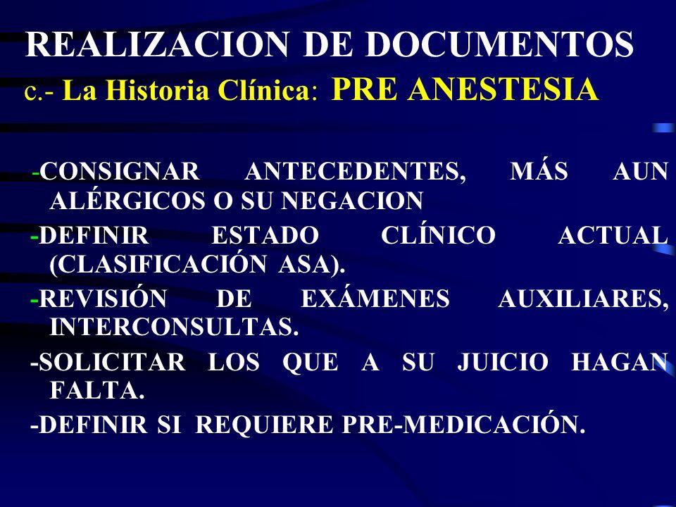 REALIZACION DE DOCUMENTOS 1.- LA HISTORIA CLÍNICA: a.-Ley General de Salud: art.29: El acto médico debe estar sustentado en una historia clínica veraz