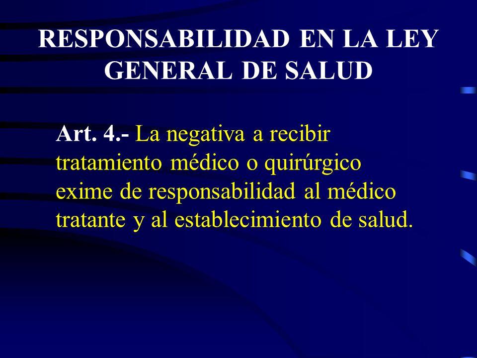RESPONSABILIDAD EN LA LEY GENERAL DE SALUD Art. 36.- Los profesionales, técnicos y auxiliares del campo de la salud, son responsables por los daños y