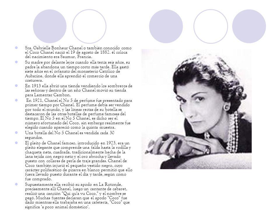 Sra. Gabrielle Bonheur Chanel o también conocido como el Coco Chanel nació el 19 de agosto de 1882. él coloca del nacimiento era Saumur, Francia. Su m