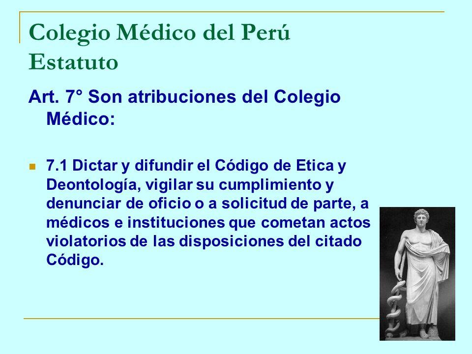 Art. 7° Son atribuciones del Colegio Médico: 7.1 Dictar y difundir el Código de Etica y Deontología, vigilar su cumplimiento y denunciar de oficio o a