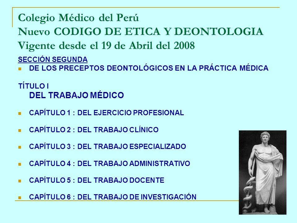 SECCIÓN SEGUNDA DE LOS PRECEPTOS DEONTOLÓGICOS EN LA PRÁCTICA MÉDICA TÍTULO I DEL TRABAJO MÉDICO CAPÍTULO 1 : DEL EJERCICIO PROFESIONAL CAPÍTULO 2 :DE
