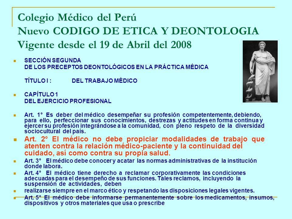 SECCIÓN SEGUNDA DE LOS PRECEPTOS DEONTOLÓGICOS EN LA PRÁCTICA MÉDICA TÍTULO I :DEL TRABAJO MÉDICO CAPÍTULO 1 DEL EJERCICIO PROFESIONAL Art. 1° Es debe