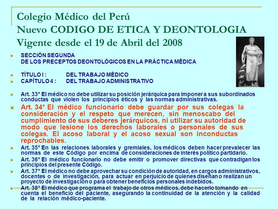 SECCIÓN SEGUNDA DE LOS PRECEPTOS DEONTOLÓGICOS EN LA PRÁCTICA MÉDICA TÍTULO I :DEL TRABAJO MÉDICO CAPÍTULO 4 :DEL TRABAJO ADMINISTRATIVO Art. 33° El m