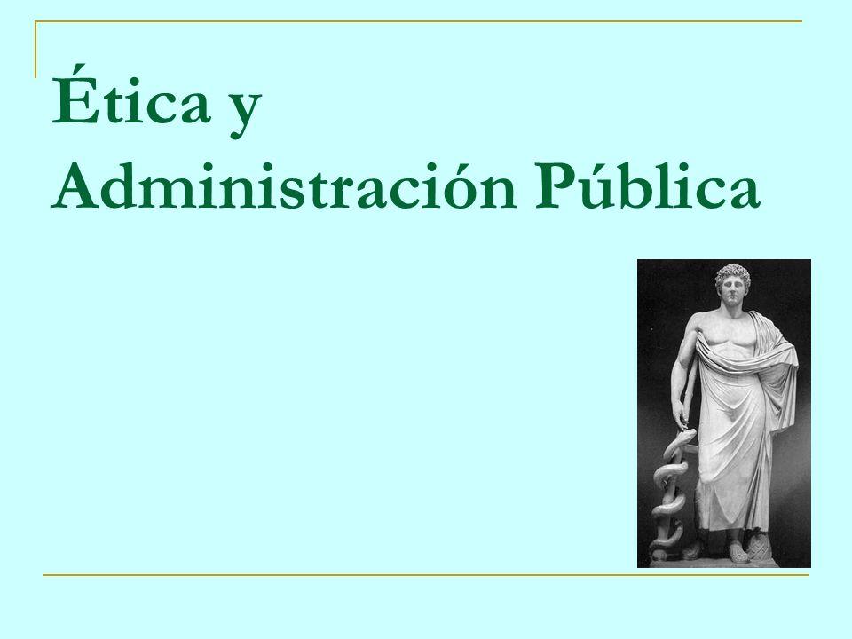 Ética y Administración Pública
