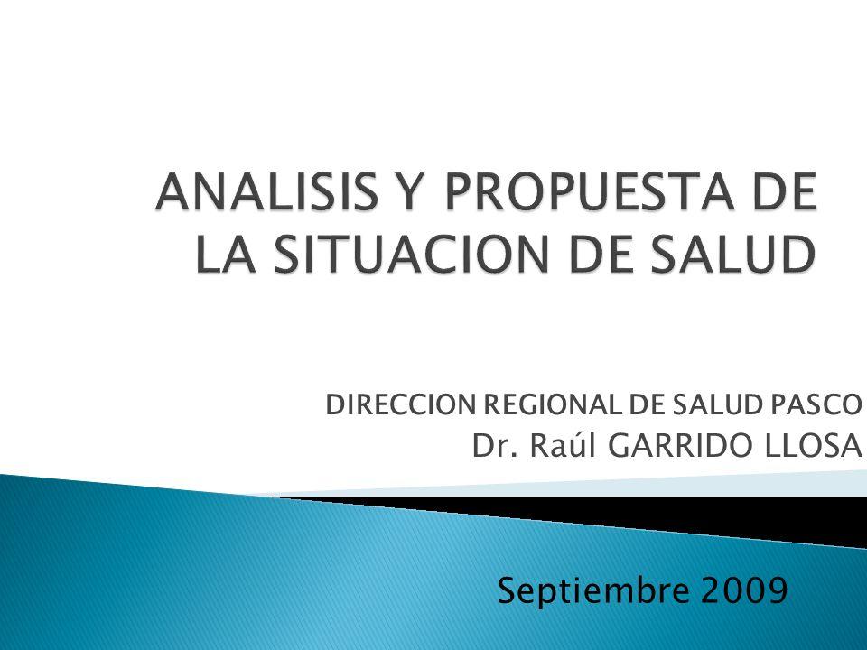 DIRECCION REGIONAL DE SALUD PASCO Dr. Raúl GARRIDO LLOSA Septiembre 2009
